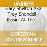 KISSIN' AT THE DRIVE-IN cd musicale di GARY SHELTON AKA TRO