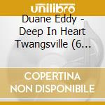 DEEP IN HEART TWANGSVILLE cd musicale di DUANE EDDY