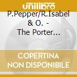 THE PORTER RECORDS STORY cd musicale di P.PEPPER/R.ISABEL &