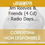RADIO DAYS VOL.1 cd musicale di JIM REEVES & FRIENDS