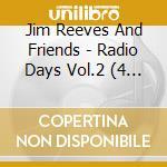 RADIO DAYS VOL.2 cd musicale di JIM REEVES AND FRIEN