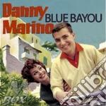 Danny Marino - Blue Bayou cd musicale di MARINO DANNY