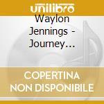 JOURNEY DESTINY CHILD cd musicale di WAYLON JENNINGS