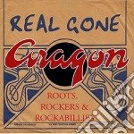 Real Gone Aragon - Roots Rockers & Rockabil. cd musicale di REAL GONE ARAGON
