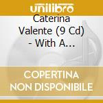 WITH A SONG IN MY HEART cd musicale di VALENTE CATERINA