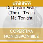 The De Castro Sister - Teach Me Tonight cd musicale di DE CASTRO SISTER