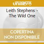 Leith Stephens - The Wild One cd musicale di LEITH STEPHENS (OST)