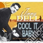 Jimmy Dell - Cool It,Baby cd musicale di DELL JIMMY