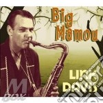 BIG MAMOU                                 cd musicale di DAVIS LINK