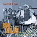 Faded love 1947-'73 cd musicale di Bob wills & t.p. 13