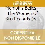 THE WOMEN OF SUN RECORDS cd musicale di BELLES MEMPHIS