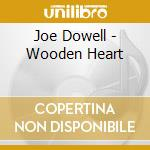Wooden heart cd musicale di Joe Dowell