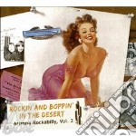 ROCKIN AND BOPPIN IN THE DESERT - ARIZONA ROCKABILLY VOL.2 cd musicale di ARTISTI VARI
