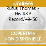 HIS R&B RECORD.'49-'56 cd musicale di RUFUS THOMAS