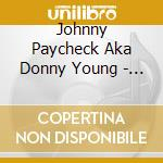 Johnny Paycheck Aka Donny Young - Shakin' The Blues cd musicale di PAYCHECK  JOHNNY