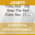 OLD SHEP/THE RED FOLEY RE cd musicale di FOLEY  RED