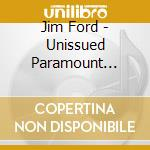 Jim Ford - Unissued Paramount Album cd musicale di JIM FORD