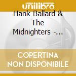 NOTHING BUT GOOD '52-'62                  cd musicale di BALLARD HANK & THE M