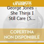 SHE THIKS I STILL CARE (BOX 5CD) cd musicale di JONES GEORGE