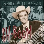 Bobby Williamson - Sh-Boom cd musicale di WILLIAMSON BOBBY