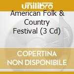 AMERICAN FOLK & COUNTRY MUSIC FESTIVAL (BOOK + CD +LP) cd musicale di ARTISTI VARI