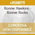 RONNIE ROCKS cd musicale di RONNIE HAWKINS