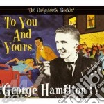 TO YOU AND YOURS                          cd musicale di HAMILTON IV GEORGE