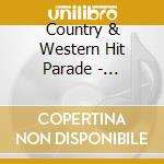 Country & Western Hit Parade - Hillbilly Music 1960 cd musicale di V.A. COUNTRY & WESTE