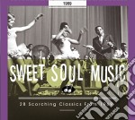 Sweet Soul Music 1969 - 28 Scorching Classics From 1969 cd musicale di AA.VV.
