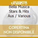 Bella musica-stars & hits aus italien cd musicale di Artisti Vari