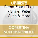Smile! peter gunn & more cd musicale di THE REMO FOUR