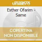 Esther Ofarim - Same cd musicale di Ofarim Esther