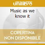Music as we know it cd musicale di Djq