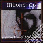 Somewhere, someplace cd musicale di Moonchild