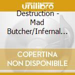 MAD BUTCHER/SENTENCE OF DEATH             cd musicale di DESTRUCTION