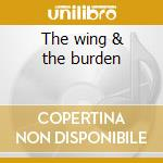 The wing & the burden cd musicale
