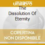 THE DISSOLUTION OF ETERNITY               cd musicale di DARGAARD
