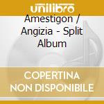 Amestigon / Angizia - Split Album cd musicale