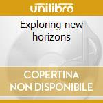 Exploring new horizons cd musicale