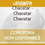 CHAOSTAR                                  cd musicale di CHAOSTAR