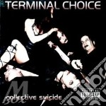 Collective suicide cd musicale di Choice Terminal