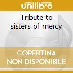 Tribute to sisters of mercy cd musicale