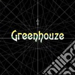 * GREENHOUZE                              cd musicale di GREENHOUZE