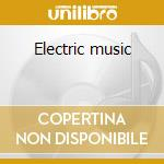 Electric music cd musicale di Music Electric