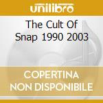 THE CULT OF SNAP 1990>>2003 cd musicale di SNAP!