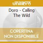 CALLING THE WILD cd musicale di DORO