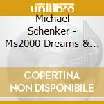 Michael Schenker - Ms2000 Dreams & Expressions cd musicale di Michael Schenker