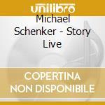 STORY LIVE-2CD cd musicale di Michael Schenker