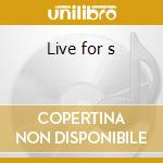Live for s cd musicale