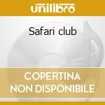 Safari club cd musicale
